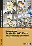 Stationenlernen Geschichte 9./10. Klasse Band 2: Ost-West-Konflikt - Leben in der Bundesrepublik - Leben in der DDR - Wiedervereinigung (Bergedorfer Lernstationen)