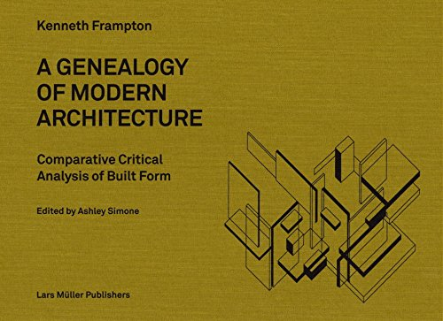 A Genealogy of Modern Architecture: A Comparative Critical Analysis of Built Form