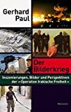Der Bilderkrieg: Inszenierungen, Bilder und Perspektiven der »Operation Irakische Freiheit