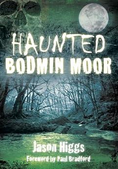 Haunted Bodmin Moor von [Higgs, Jason]