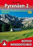 Pyrenäen 2: Französische Zentralpyrenäen: Arrens bis Seix. 58 Touren. Mit GPS-Daten (Rother Wanderführer) - Roger Büdeler