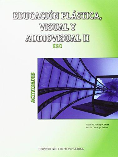 Educación Plástica, Visual y Audiovisual II - Actividades por Amancio;de Domingo Acinas, José Paniego Gómez