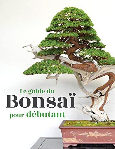 Couverture du livre Le guide du Bonsaï pour Débutant