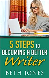 5 Steps to Becoming a Better Writer (The Hungry Freelancer) (English Edition)