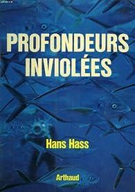 Profondeurs inviolees par Hans Hass