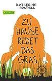 Zu Hause redet das Gras - Katherine Rundell