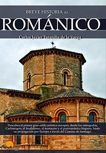 Breve historia del Románico por Carlos Javier Taranilla de la Varga