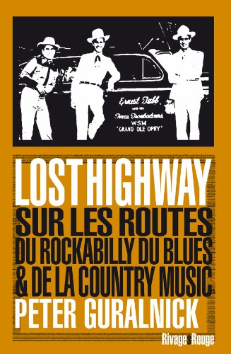 Lost Highway : Sur les routes du rockabilly, du blues et de la country music par Peter Guralnick