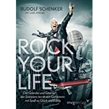 Rock your life: Der Gr??nder und Gitarrist der Scorpions verr??t sein Geheimnis: mit Spa?? zu Gl??ck und Erfolg by Rudolf Schenker (2009-10-06)