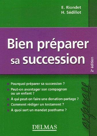 Bien préparer sa succession par Etienne Riondet, Hervé Sédillot