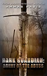 Dark Guardian: Agent of the Abyss (Dark Guardian Short Story)