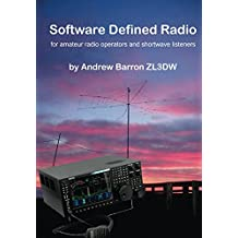 Software Defined Radio: For Amateur Radio Operators and Shortwave Listeners (English Edition)