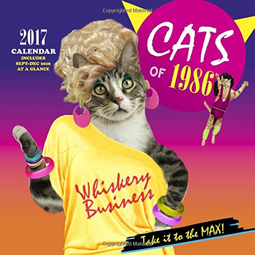 * NEW * Cats of 1986 2017 Wall Calendar. Very funny featuring cats wearing big hair, leotards and shoulder pads!