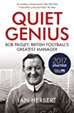 Quiet Genius: Bob Paisley, British football's greatest manager SHORTLISTED FOR THE WI...