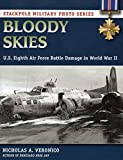 Bloody Skies: U.S. Eighth Air Force Battle Damage in World War II (Stackpole Military Photo) (Stackpole Military Photo Series)