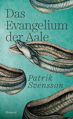 Buchseite und Rezensionen zu 'Das Evangelium der Aale' von Patrik Svensson
