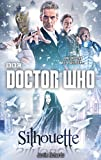 Doctor Who: Silhouette (12th Doctor novel) (Dr Who)
