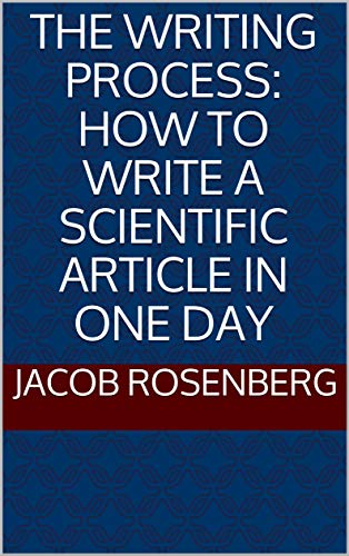 The writing process: how to write a scientific article in one day (Ultimate researcher's guide series Book 4) (English Edition)