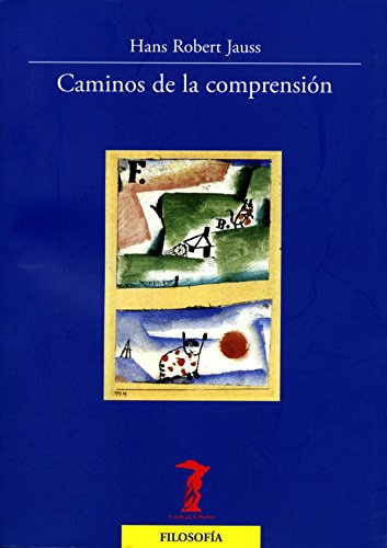 Caminos de la comprensión (La balsa de la Medusa nº 185) (Spanish Edition)