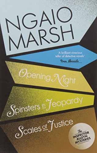 opening-night-spinsters-in-jeopardy-scales-of-justice-the-ngaio-marsh-collection-book-6