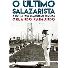 O Último Salazarista – A outra face de Américo Thomaz (Portuguese Edition)
