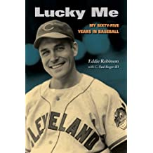 Lucky My Sixty-Five Years In Baseball by Robinson Eddie & Rogers Paul (2011-08-02)