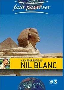 Faut pas rêver : A la poursuite du Nil blanc