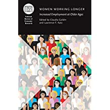 Women Working Longer: Increased Employment at Older Ages (National Bureau of Economic Research Conference Report)