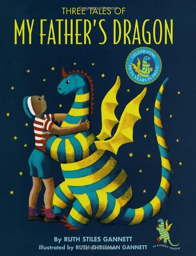 My Father's Dragon: Three Tales: 50th Anniversary Ed
