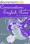 Conversations with an English Rose: T...
