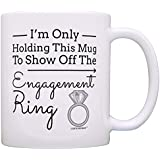 Engagement Gift Only Holding Mug To Show Off Ring Engaged Bride To Be Gift Coffee Mug Tea Cup White