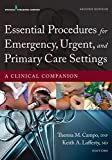 Essential Procedures in Emergency, Urgent, and Primary Care Settings, Second Edition: A Clinical Companion
