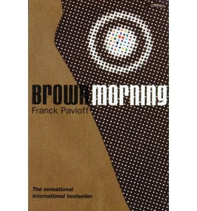 [Brown Morning (English, French) [ BROWN MORNING (ENGLISH, FRENCH) ] By Pavloff, Franck ( Author )Jan-01-2005 Paperback