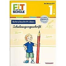 FiT FÜR DIE SCHULE Deutsch. Schreibschrift üben: Schulausgangsschrift 1. Klasse (Fit für die Schule/Das musst du wissen!)