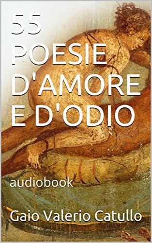 55 POESIE DAMORE E DODIO: audiobook (Leggi ascolta 2)