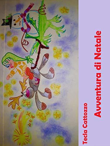 Avventura di Natale (Italian Edition) eBook: Tecla Cattozzo ...