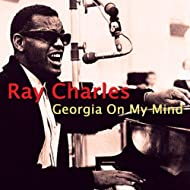 Georgia On My Mind: The Very Best of Ray Charles (Amazon Edition)