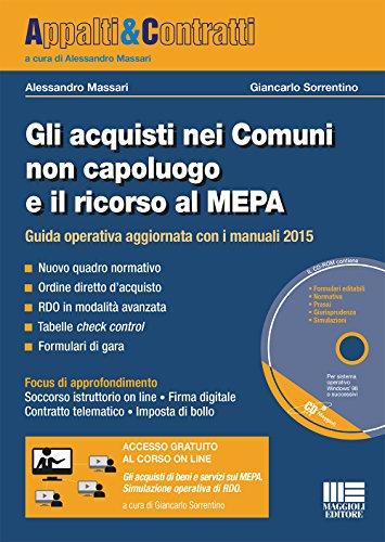 Gli acquisti nei comuni non capoluogo e il ricorso al MEPA. Con CD-ROM