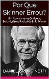 Por Que Skinner Errou?: Um Apontamento Crítico ao Behaviorismo Radical de B. F. Skinner (Portuguese Edition)