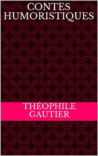 Contes humoristiques par Théophile Gautier