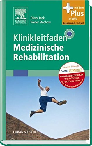 Klinikleitfaden Medizinische Rehabilitation: mit Zugang zum Elsevier-Portal