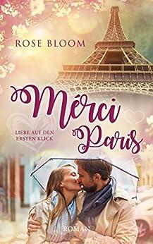 Merci Paris: Liebe auf den ersten Klick von [Bloom, Rose]