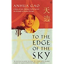 To The Edge Of The Sky by Anhua Gao (2008-07-29)