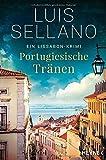 Portugiesische Tränen: Roman - Ein Lissabon-Krimi (Portugal-Krimis, Band 3) - Luis Sellano