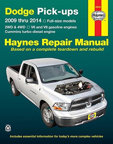 Haynes Dodge Pick-ups 2009 Thru 2014 Full-size Models Automotive Repair Manual: 2WD & 4WD - V6 and V8 Gasoline Engines - Cummins Turbo-diesel Engine (Hayne's Automotive Repair Manual) (Cummins Engine)