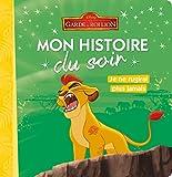 Telecharger Livres LA GARDE DU ROI LION Mon histoire du soir Je ne rugirai plus jamais (PDF,EPUB,MOBI) gratuits en Francaise