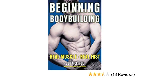 Beginning bodybuilding real musclereal fast ebook john r little beginning bodybuilding real musclereal fast ebook john r little amazon kindle store fandeluxe Image collections