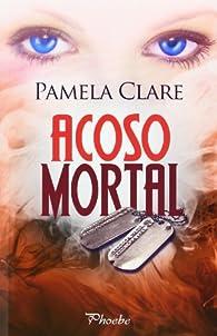 Acoso mortal par Pamela Clare