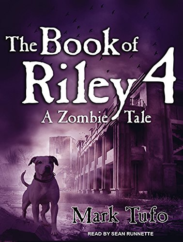 The Book of Riley: Vol. 4: A Zombie Tale