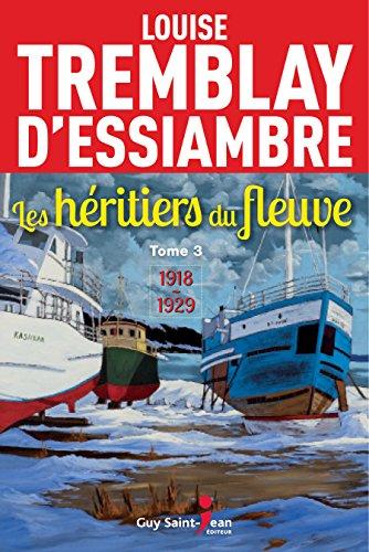 Les héritiers du fleuve, tome 3 par Louise Tremblay d'Essiambre